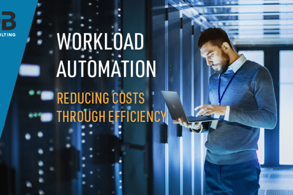 Workload Automation – reducing costs through efficiency
